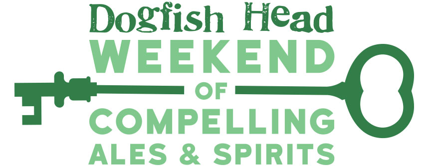 Dogfish Head Weekend of Compelling Ales & Spirits